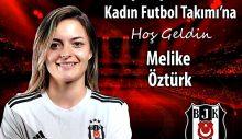 Melike Öztürk Beşiktaş'a Transfer Oldu