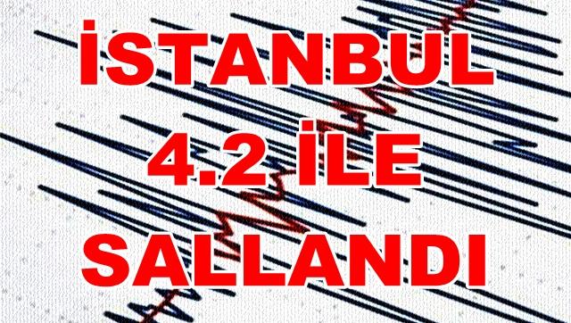 İstanbul 4.2 İle Sallandı