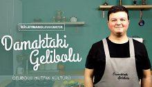 Gelibolu Mutfak Kültürü Geleceğe Taşınıyor