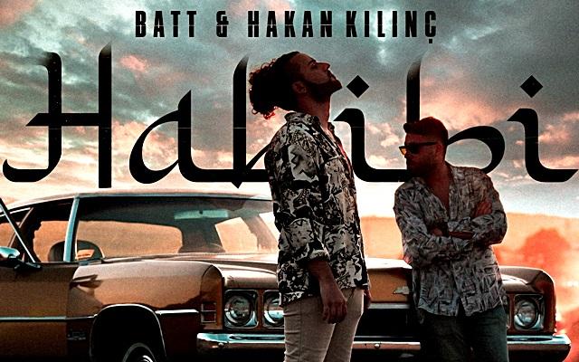 """Batt & Hakan Kılınç """"Habibi"""" Yayında"""