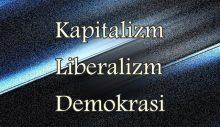 Kapitalizm Liberalizm Demokrasi