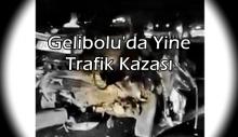 Gelibolu'da Yine Trafik Kazası