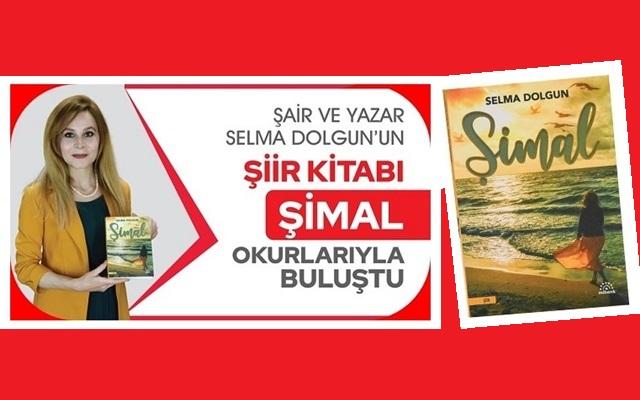 """Selma Dolgun'un Şiir Kitabı """"Şimal"""" Çıktı"""